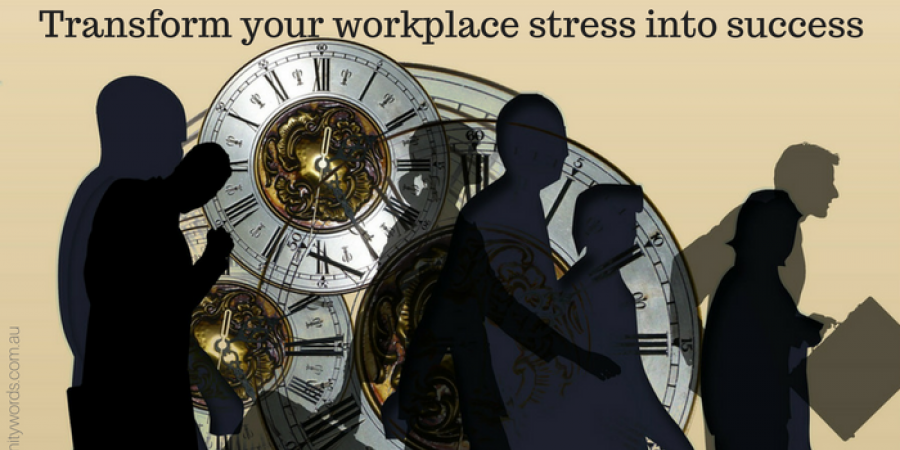 Transform your workplace stress into success