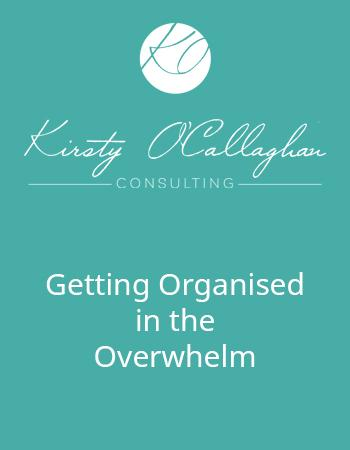 Getting Organised In The Overwhelm